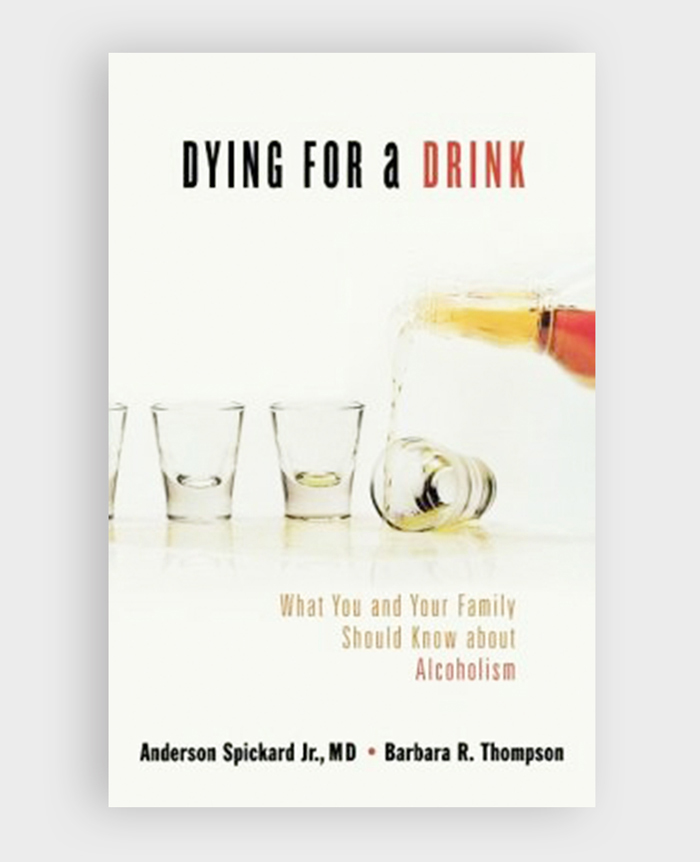 Dying For A Drink Alcoholism Anderson Spickard Jr MD Author