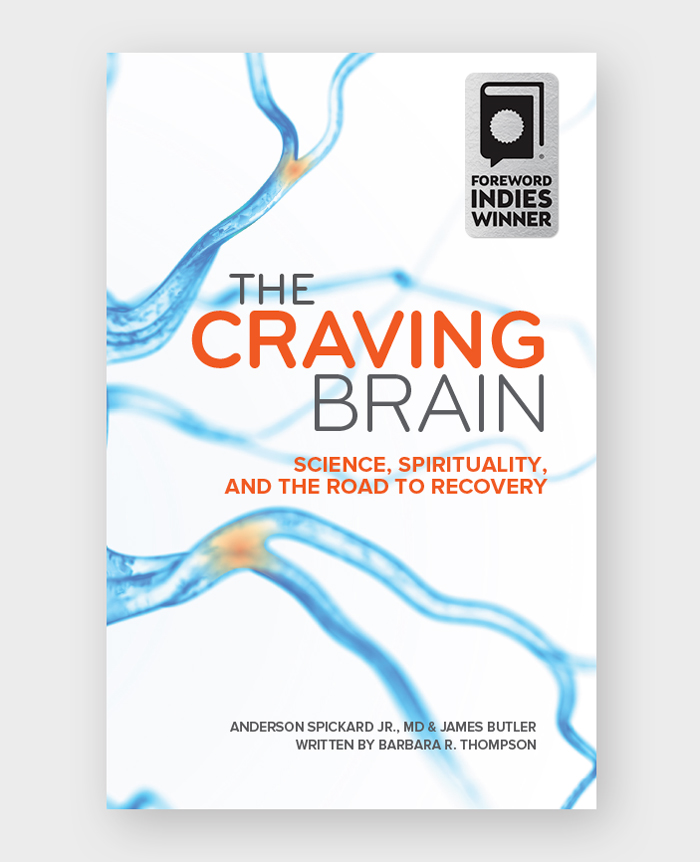 The Craving Brain Anderson Spickard Jr MD Author